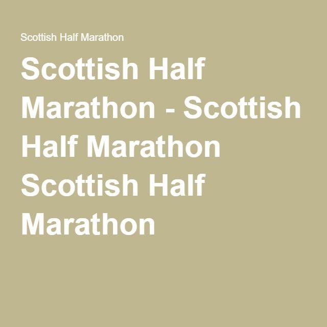 Scottish Half Marathon - Scottish Half Marathon Scottish Half Marathon