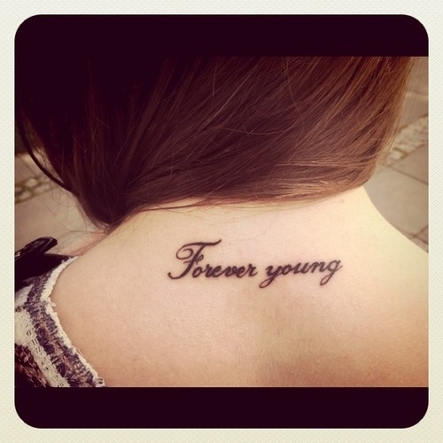tatouage, tattoo...forever young: Tattattoo Quotes, Tattooforev Young, Tattoo Forever Young, Tat Tattoo Quotes