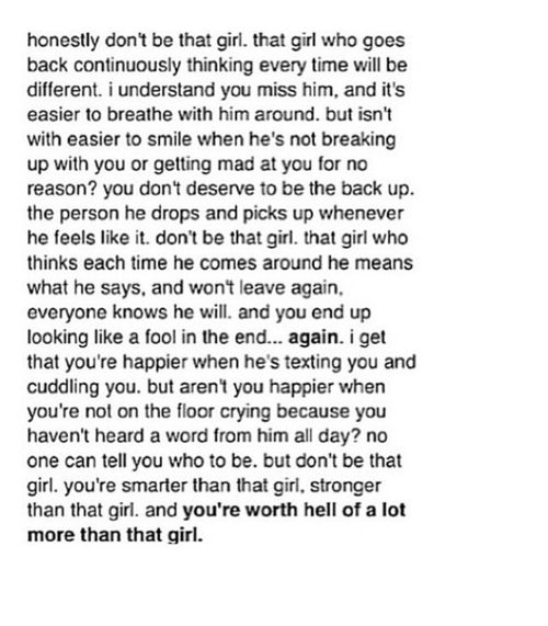 Don't be that girl. I have been there and its not worth it, its soul destroying......dont waste your life he will never change & he will cheat and lie.