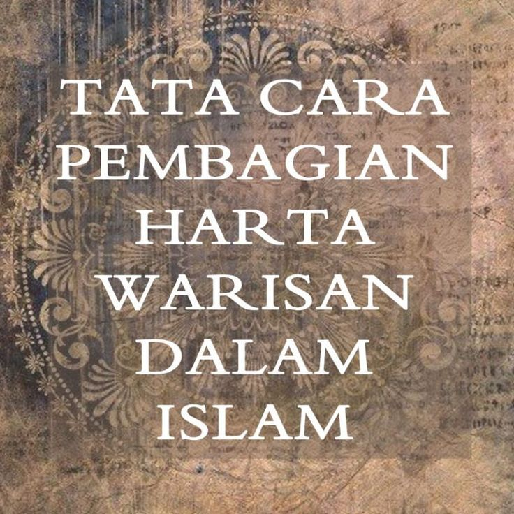 Tata Cara Pembagian Harta Warisan Dalam Islam Kata Kata Indah Motivasi Kata Kata