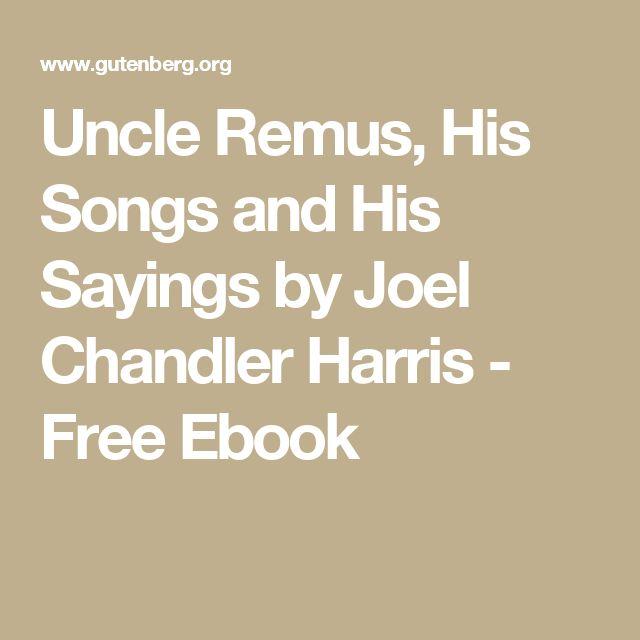 Uncle Remus, His Songs and His Sayings by Joel Chandler Harris - Free Ebook
