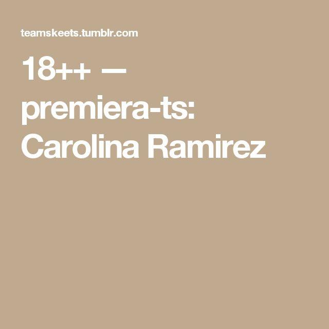 18++ — premiera-ts: Carolina Ramirez