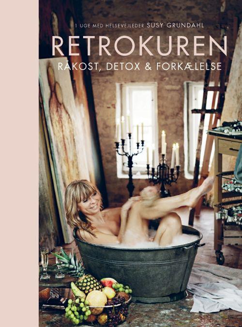 Retrokuren. Råkost, detox & forkælelse - Susy Grundahl - Storpocket (9788799632206) - Bøker - CDON.COM