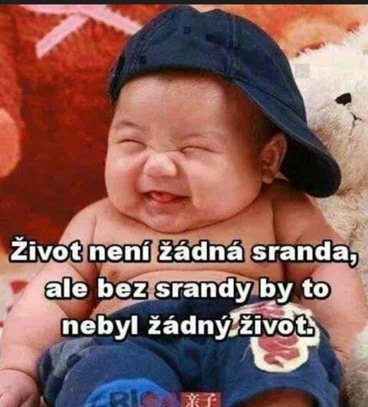 Život není žádná sranda, ale bez srandy by to nebyl žádný život.