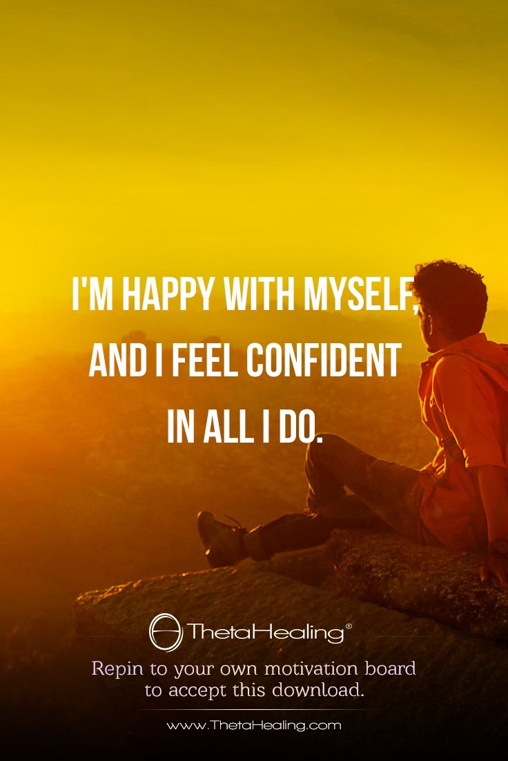 Thetahealing Download I M Happy With Myself And I Feel Confident In All I Do Positive Self Affirmations Happy Mood Quotes Positive Affirmations Quotes