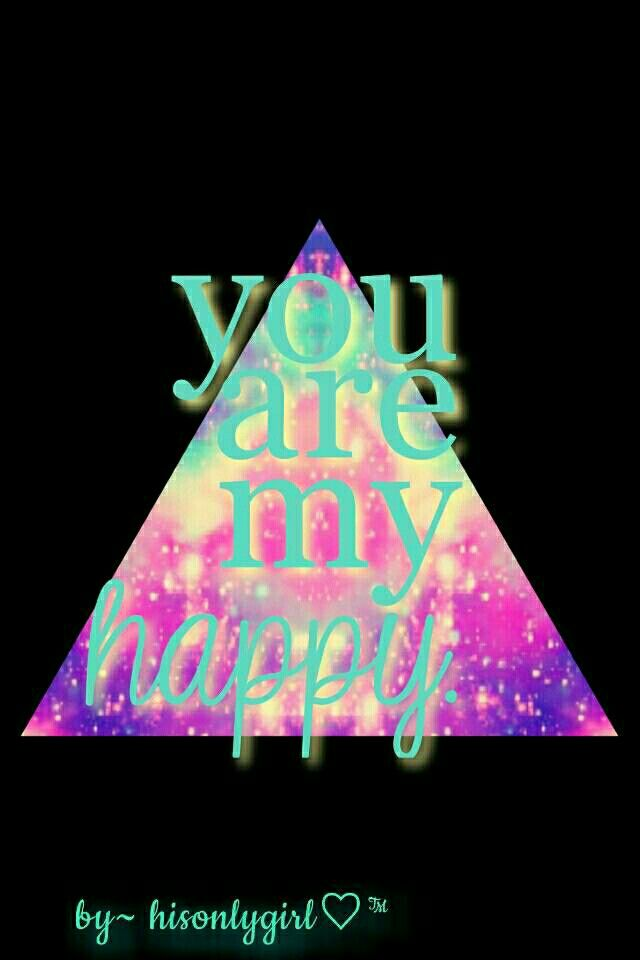 You are my happy, galaxy wallpaper I created for the app CocoPPa.