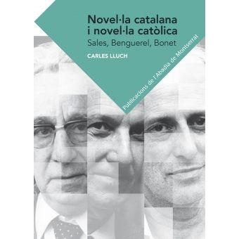 Lluch, Carles. Novel·la catalana i novel·la catòlica : Salas, Benguerel, Bonet. Barcelona : Publicacions de l'Abadia de Montserrat, 2014
