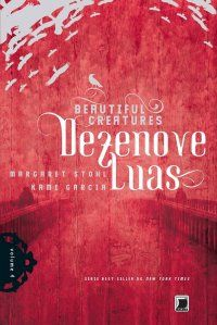 Brazilian Cover: DEZENOVE LUAS - Beautiful Redemption (Caster Chronicles, #4) by Kami Garcia, Margaret Stohl