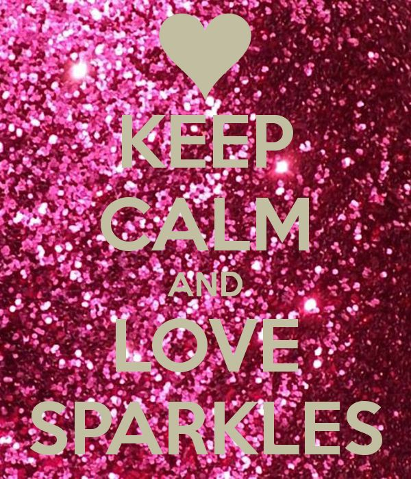 i love sparkle | KEEP CALM AND LOVE SPARKLES