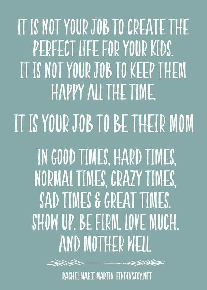Always! I love being their Mom! Parent first, friend second ...