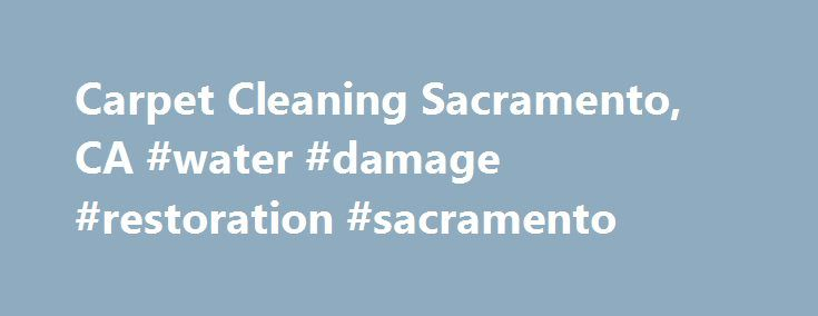 Carpet Cleaning Sacramento, CA #water #damage #restoration #sacramento http://sudan.nef2.com/carpet-cleaning-sacramento-ca-water-damage-restoration-sacramento/  # When you invite someone into your home to help make it cleaner, safer and healthier, you're most likely going to be pretty particular about whose services you trust, right? Your home is a big part of your life and the team at COIT carpet cleaning Sacramento understands that. That's why COIT has been a successful and trusted…