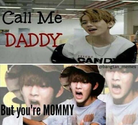 BaekHyun : Appelle moi PAPATaeHyung : Mais tu es MAMAN