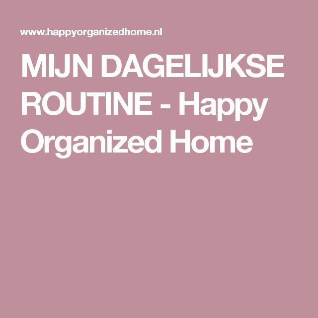 MIJN DAGELIJKSE ROUTINE - Happy Organized Home
