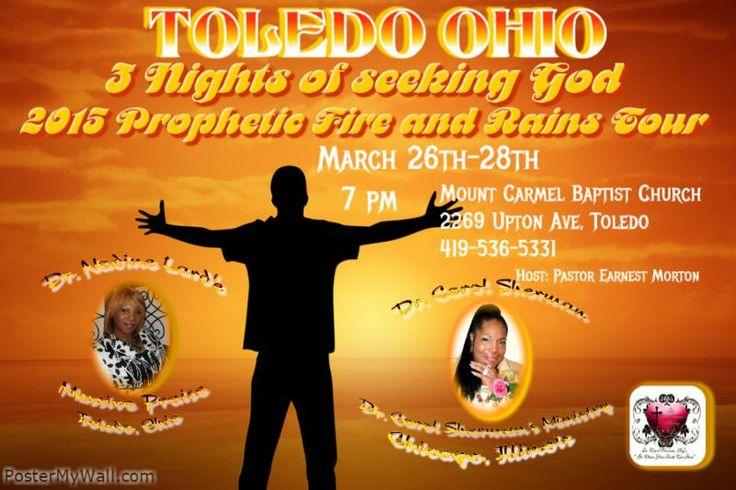 2015 Prophetic Fire & Rain Tour on March 26th-28th at 7pm Nightly featuring Dr. Nadina Lande & Dr. Sarah Sherman.  Location: Mount Carmel Baptist Church (Pastor Earnest Morton, Host) 2269 Upton Avenue, Toledo, Ohio.  For More Info: 419.536.5331