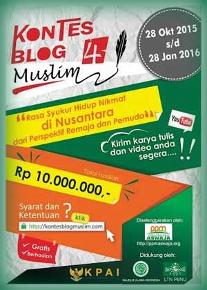 #LombaBlog #BlogCompetition #KontesBlogMuslim Kontes Blog Muslim 2016 Berhadiah Total 10 Juta Rupiah  DEADLINE: 28 Januari 2016  http://infosayembara.com/info-lomba.php?judul=kontes-blog-muslim-2016-berhadiah-total-10-juta-rupiah
