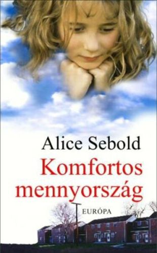 Alice Sebold: Komfortos mennyország