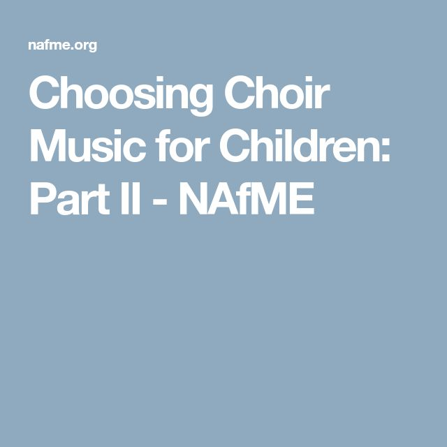 Choosing Choir Music for Children: Part II - NAfME