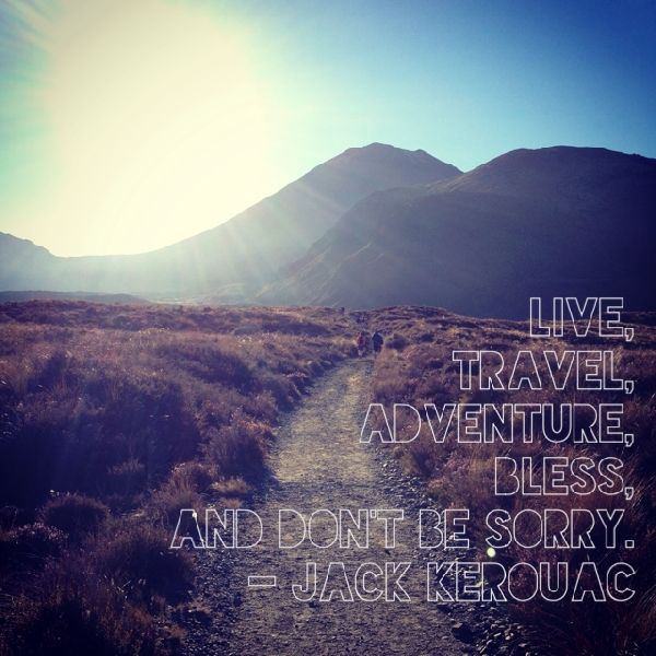 Adventure Travel: Live. Travel. Adventure. Bless. And Don't Be Sorry.