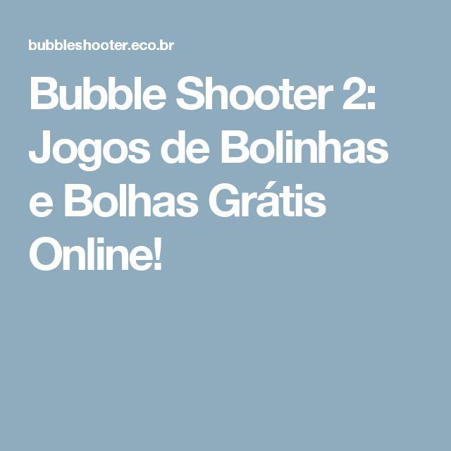 Bubble Shooter 2: Jogos de Bolinhas e Bolhas Grátis Online!