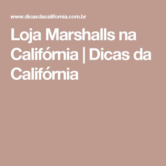 Loja Marshalls na Califórnia | Dicas da Califórnia