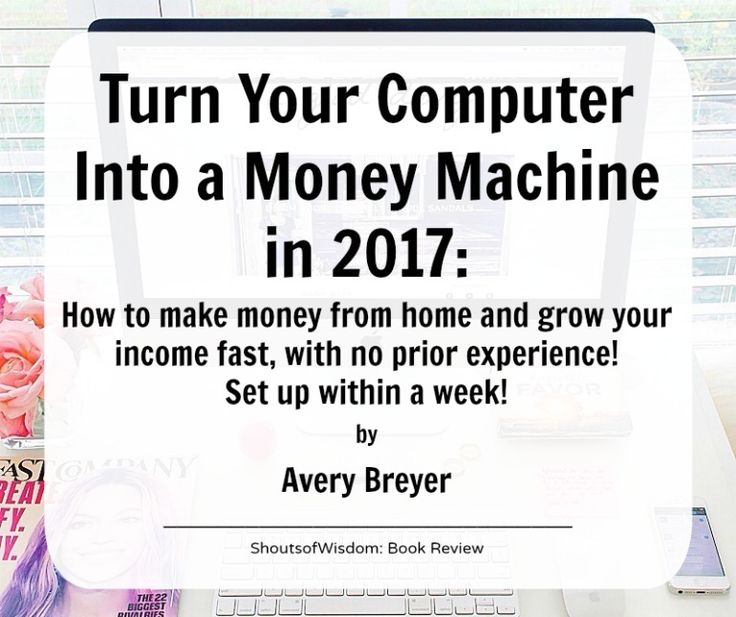 BOOK REVIEW | Turn Your Computer Into a Money Machine in 2017 by Avery Breyer