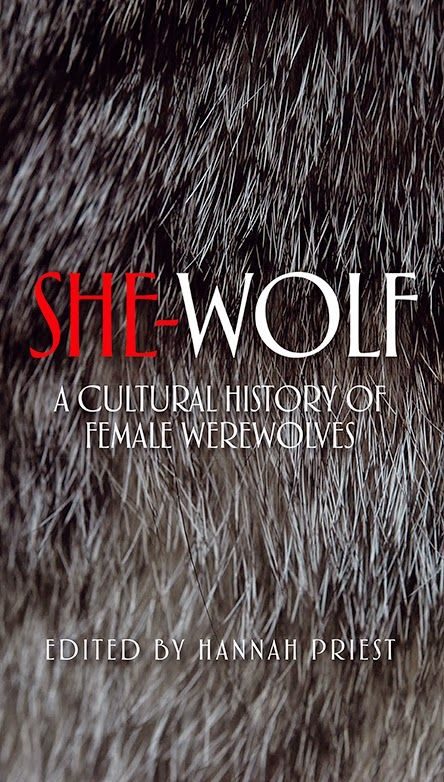 She-Wolf: OUT NOW: She-Wolf: A Cultural History of Female Werewolves (Manchester University Press, 2015)