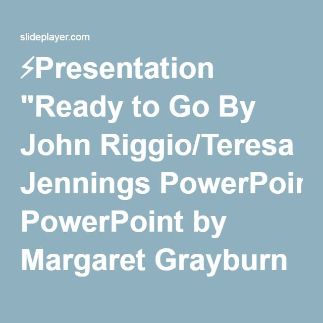 "⚡Presentation ""Ready to Go By John Riggio/Teresa Jennings PowerPoint by Margaret Grayburn Music K-8 Vol. 15, No. 5, Track #3, 20 ©2008 Plank Road Publishing, Inc. Used."""