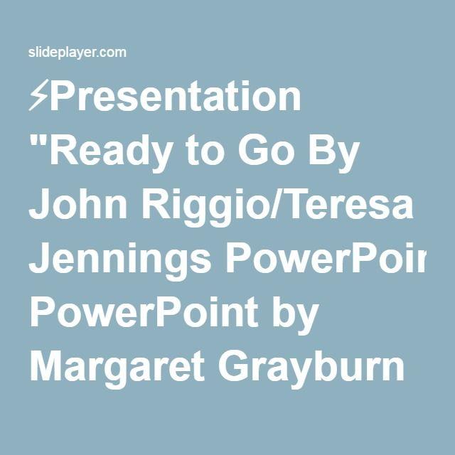 "⚡Presentation ""Ready to Go By John Riggio/Teresa Jennings PowerPoint by Margaret Grayburn Music K-8 Vol. 15, No. 5, Track #3, 20 ©2008 Plank Road Publishing, Inc. Used."""