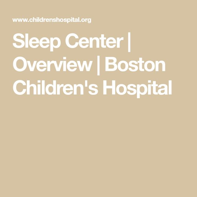 Sleep Center | Overview|Boston Children's Hospital