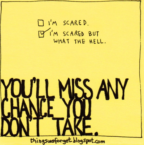 chances: Sayings, Life, Inspiration, Quotes, Chances, Truth, I M Scared, Don T