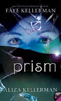 Review: Prism by Faye Kellerman & AlizaKellerman | Escape Through the Pages | Click to see review