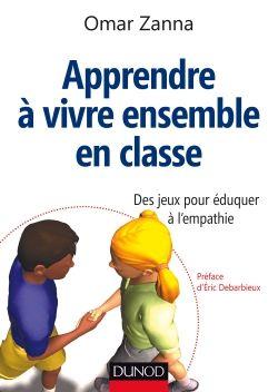 Apprendre à vivre ensemble en classe - Dunod
