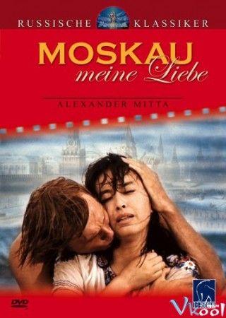 Phim Matxcova Tình yêu Của Tôi