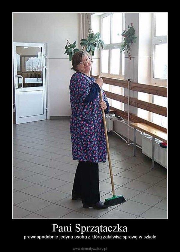 Pani Sprzątaczka – prawdopodobnie jedyna osoba z którą załatwisz sprawę w szkole