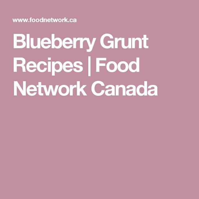 Blueberry Grunt Recipes | Food Network Canada