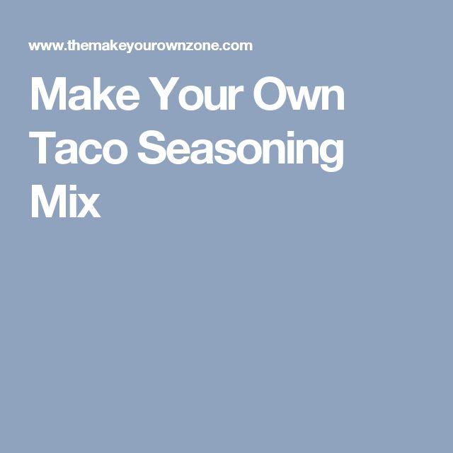 Make Your Own Taco Seasoning Mix