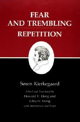 Fear and Trembling/Repetition (Kierkegaard's Writings, Volume 6)  by Søren Kierkegaard, Edna Hatlestad Hong (Editor ), Howard Vincent Hong (Editor )