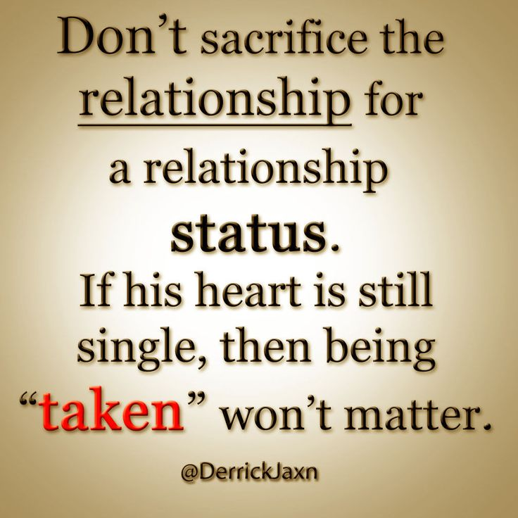 Don't Sacrifice The Relationship For A Relationship Status