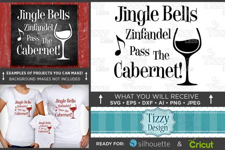 Download Jingle Bells Zinfandel Pass The Cabernet Svg 37 92187 Svgs Design Bundles Wine Signs Zinfandel Wine Svg