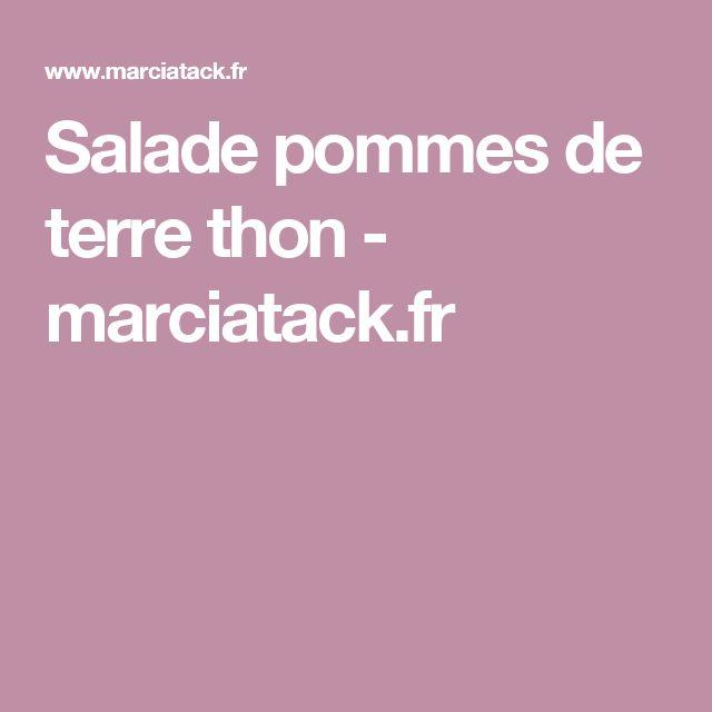 Salade pommes de terre thon - marciatack.fr