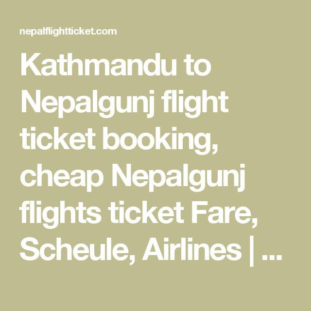 Kathmandu to Nepalgunj flight ticket booking, cheap  Nepalgunj flights ticket Fare, Scheule, Airlines   | Nepal Flight Ticket