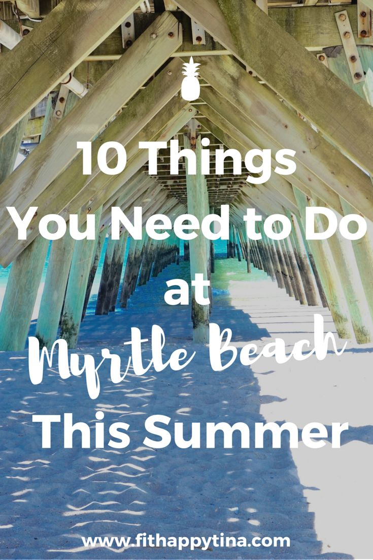 10 Things You Need to Do At Myrtle Beach This Summer