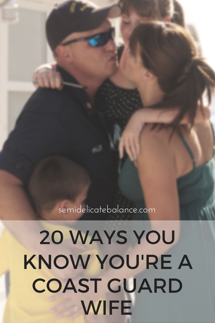 20 Ways You Know You're a Coast Guard Wife, can't forget the coasties!