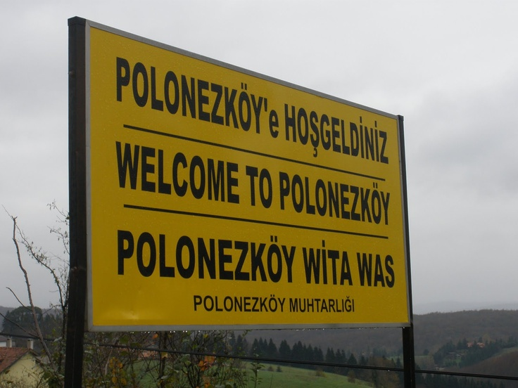 Polonezkoy (Turkey), formerly known as Adampol is a Polish village located at Istanbul, TURKEY... It was founded by Adam Czartoryski (Chairman of National Uprising Government and the Leader of a Political Emigration Party) in 1842. very interesting history of Polish living in Turkey
