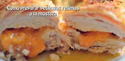 Como preparar pechugas rellenas  a la mostaza