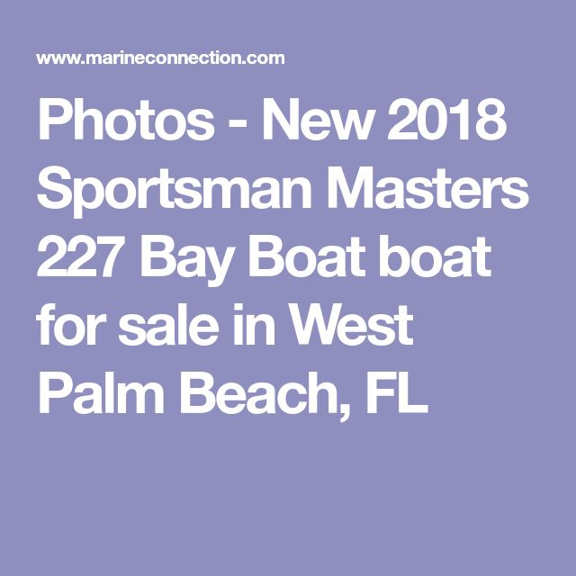 Photos - New 2018 Sportsman Masters 227 Bay Boat boat for sale in West Palm Beach, FL
