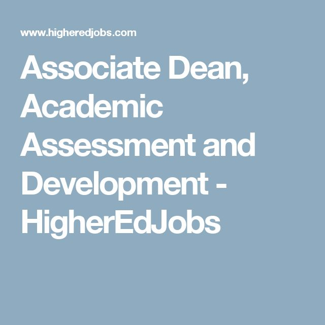 Associate Dean, Academic Assessment and Development - HigherEdJobs