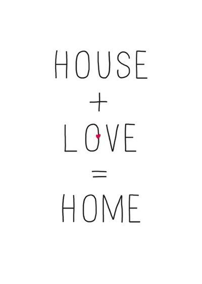 House + love = home #quote