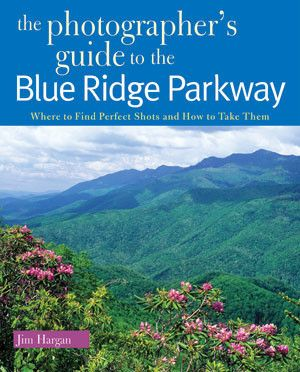 The Photographer's Guide to the Blue Ridge Parkway - Plus Free Gift Book - Just $14.95!