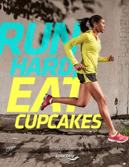 Run hard, eat cupcakes. #findyourstrong this is the one thing which will motivate me to work out